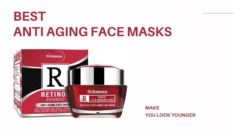 Best Anti Aging Face Masks in India – Make You Look Younger