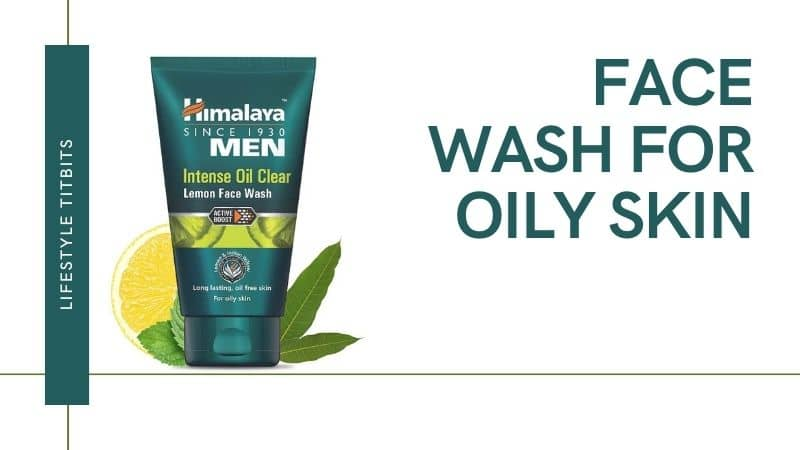 Check Out the Best Face Wash for Oily Skin-Makes Face Glow