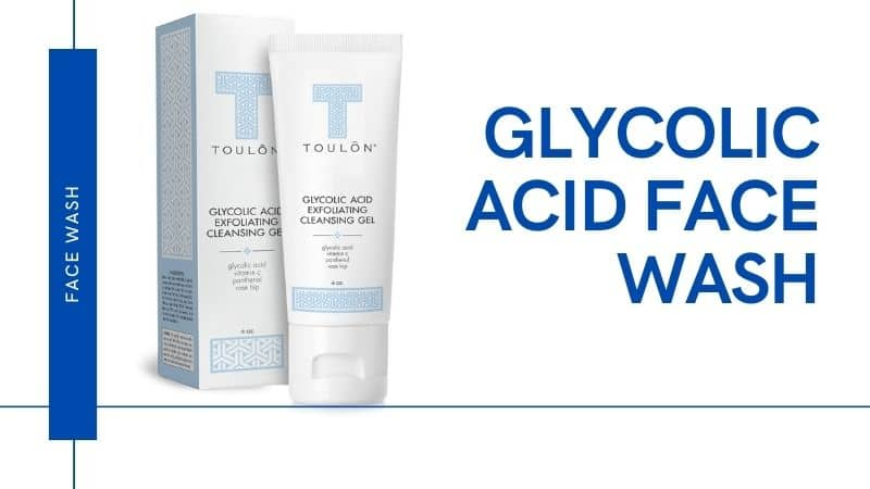 Glycolic Acid Face Wash-Outstanding Remedy of Open Pores